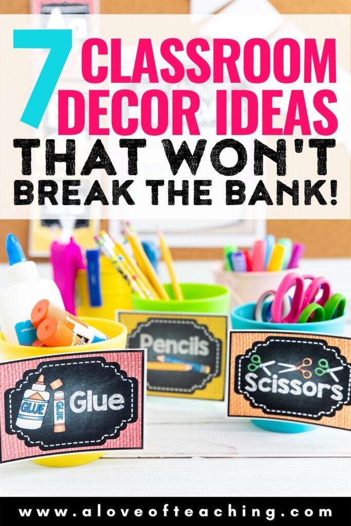 7 Classroom Decor Ideas That Won't Break the Bank