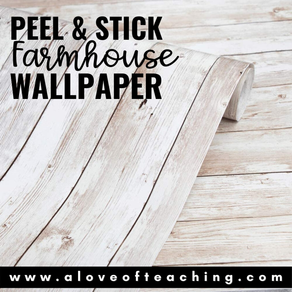 Peel and Sticky Farmhouse Wallpaper for the Classroom
